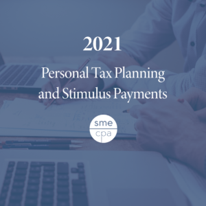 2021 Personal Tax Planning and Stimulus Payments